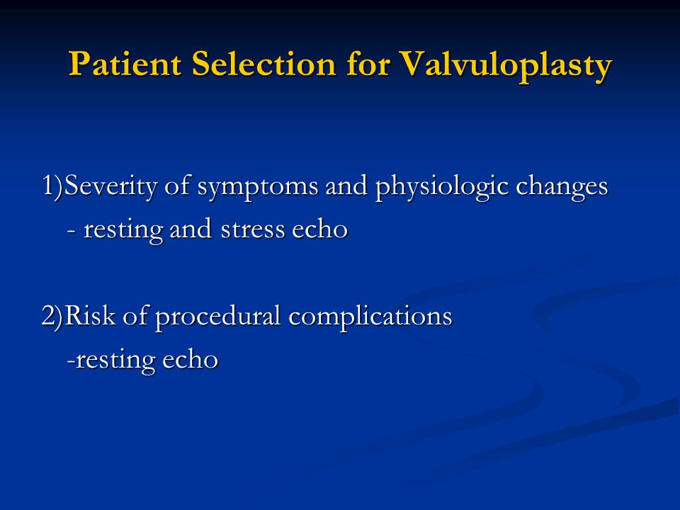 Patient Selection for Valvuloplasty