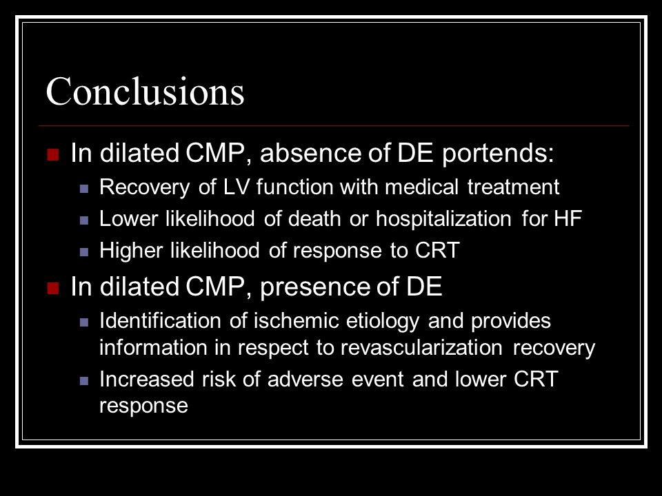 Conclusions In dilated CMP, absence of DE portends: