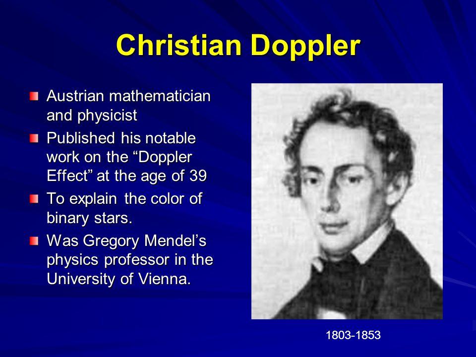 Christian Doppler Austrian mathematician and physicist
