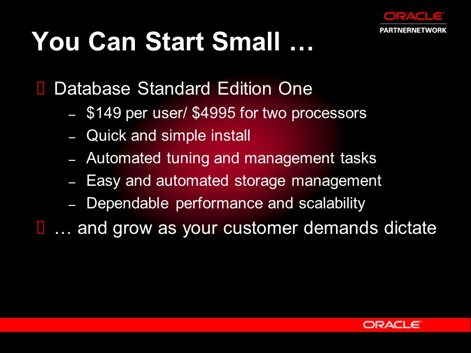 You Can Start Small … Database Standard Edition One