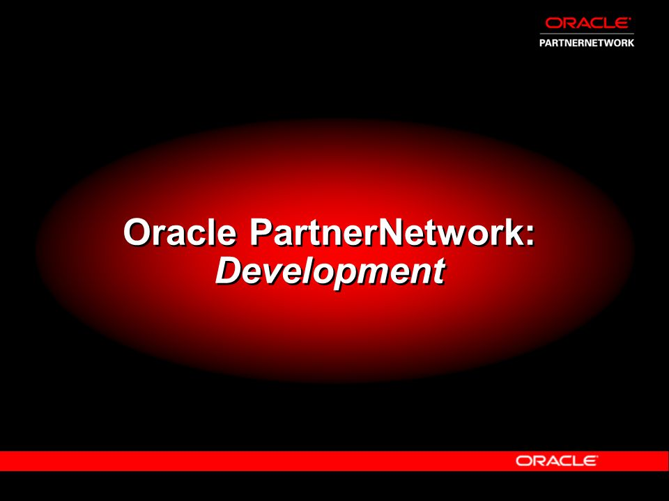 Oracle PartnerNetwork: Development