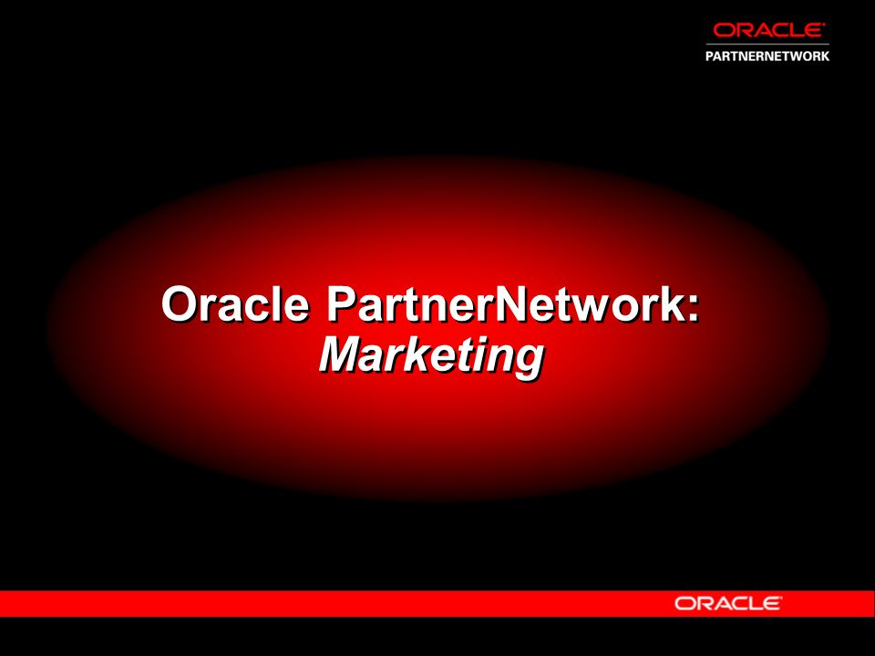 Oracle PartnerNetwork: Marketing