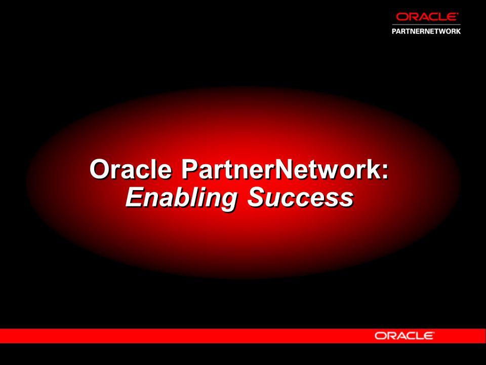Oracle PartnerNetwork: Enabling Success