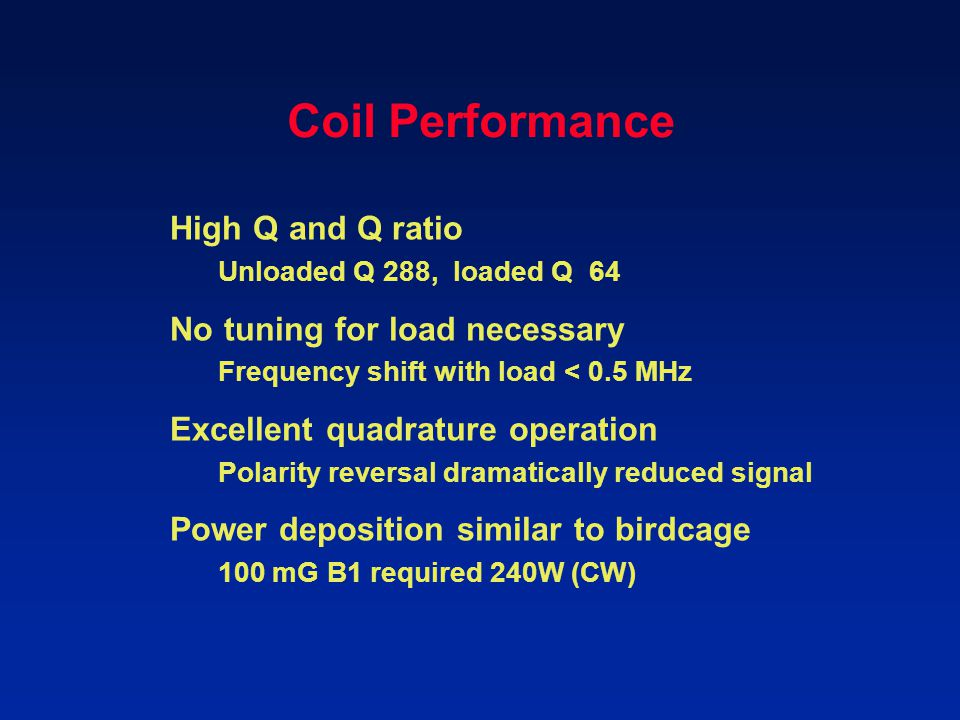 Coil Performance High Q and Q ratio No tuning for load necessary