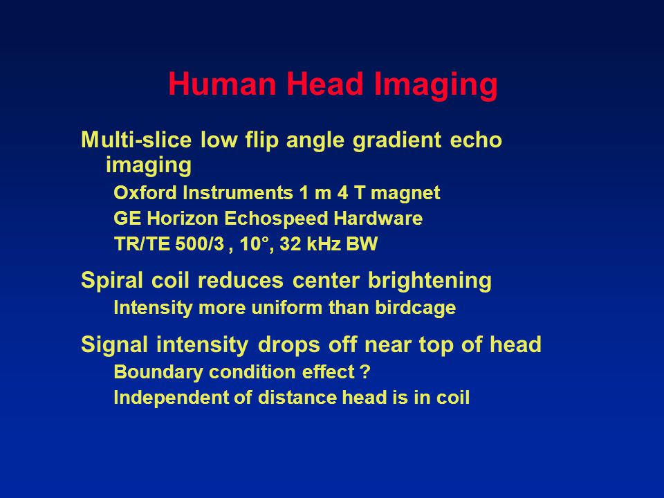 Human Head Imaging Multi-slice low flip angle gradient echo imaging