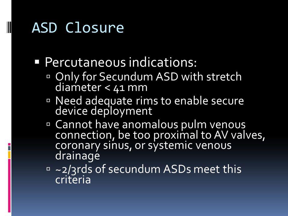 ASD Closure Percutaneous indications: