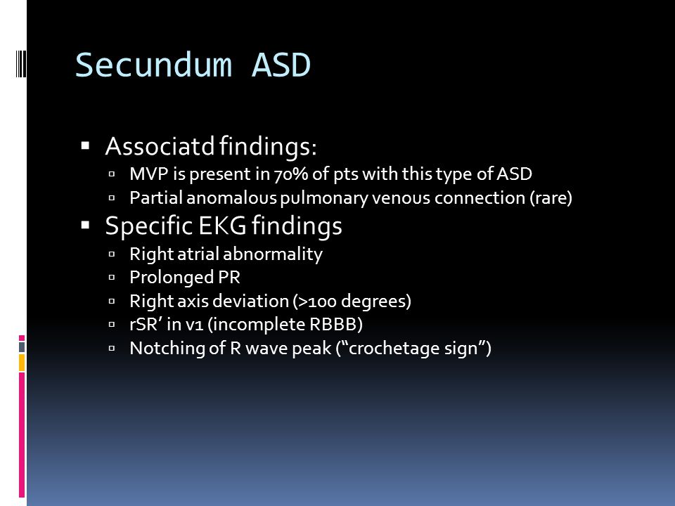 Secundum ASD Associatd findings: Specific EKG findings