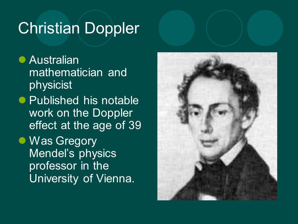 Christian Doppler Australian mathematician and physicist