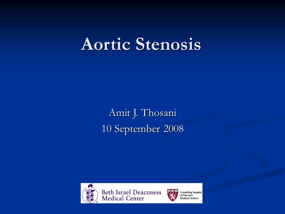 Aortic Stenosis Amit J. Thosani 10 September 2008