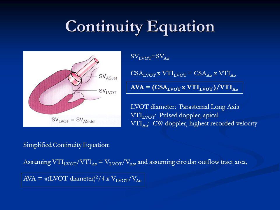 Continuity Equation SVLVOT=SVAo CSALVOT x VTILVOT = CSAAo x VTIAo