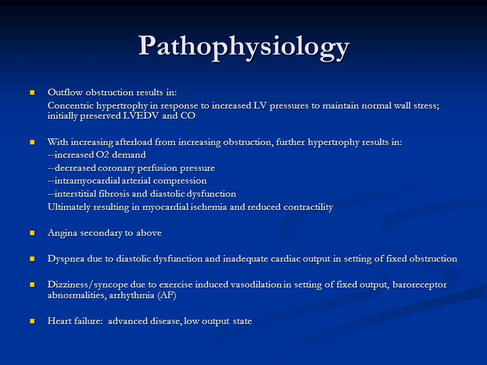 Pathophysiology Outflow obstruction results in: