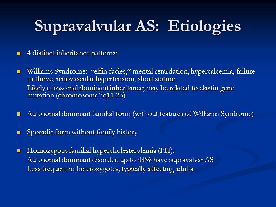 Supravalvular AS: Etiologies