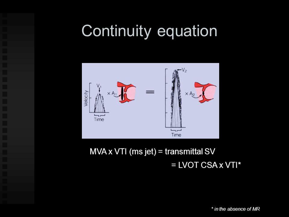 Continuity equation MVA x VTI (ms jet) = transmittal SV