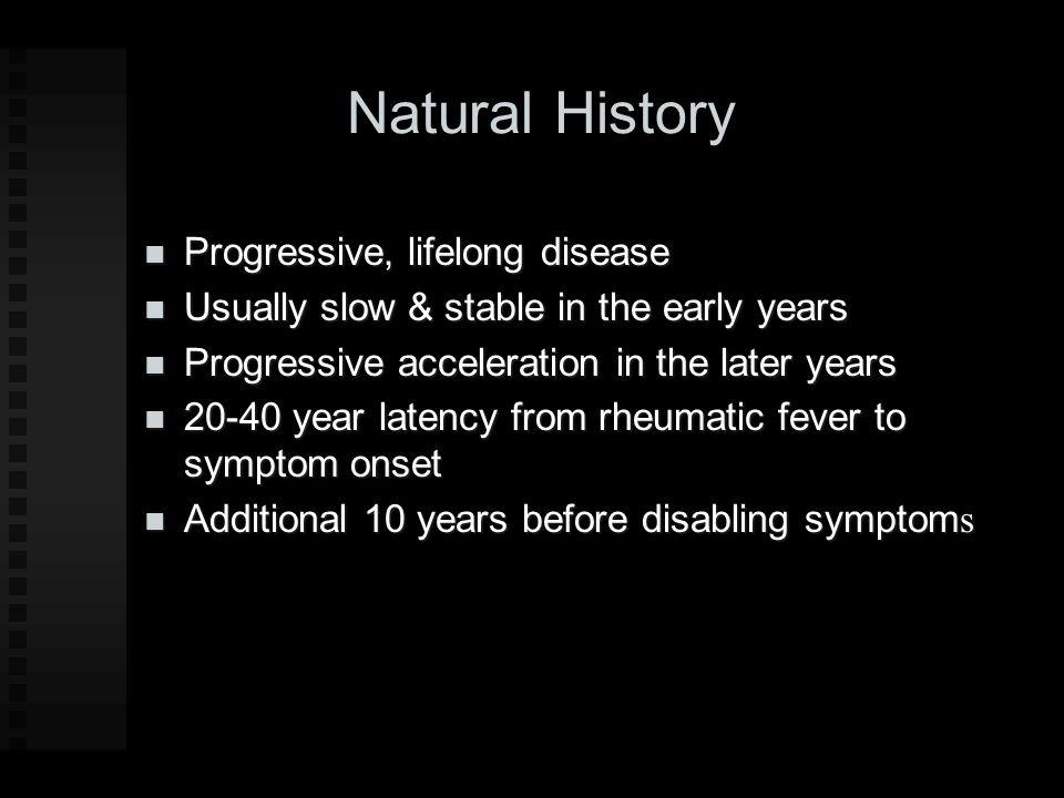 Natural History Progressive, lifelong disease