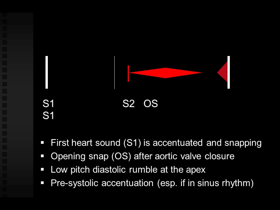 S1 S2 OS S1 First heart sound (S1) is accentuated and snapping