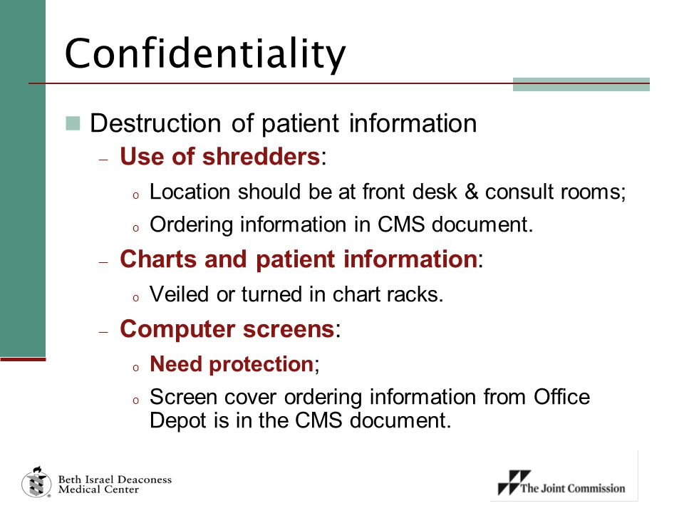 Confidentiality Destruction of patient information Use of shredders: