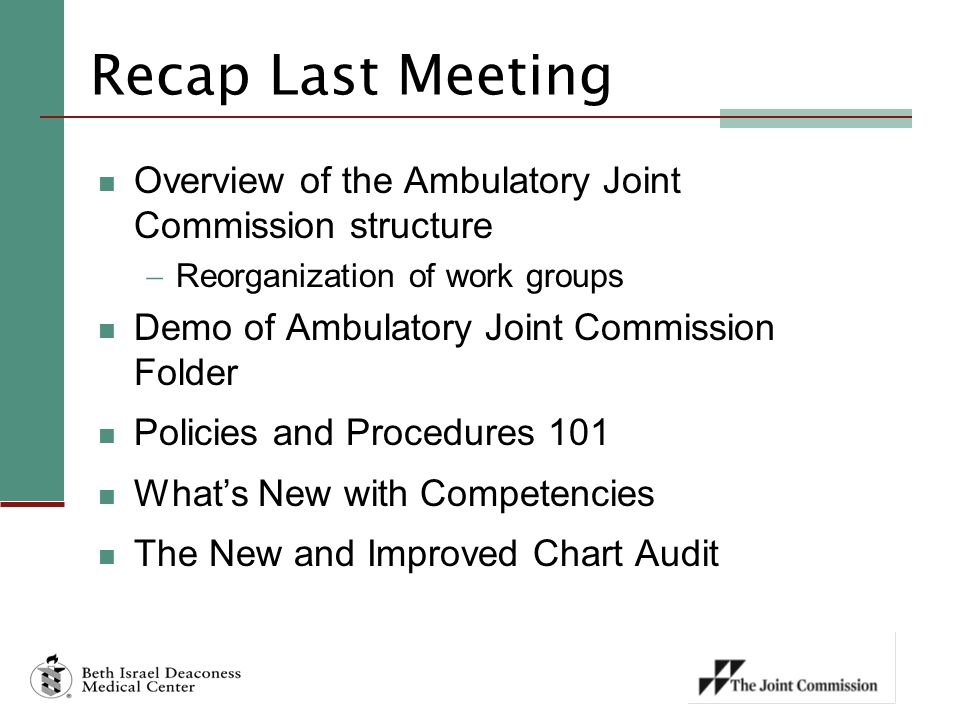 Recap Last Meeting Overview of the Ambulatory Joint Commission structure. Reorganization of work groups.