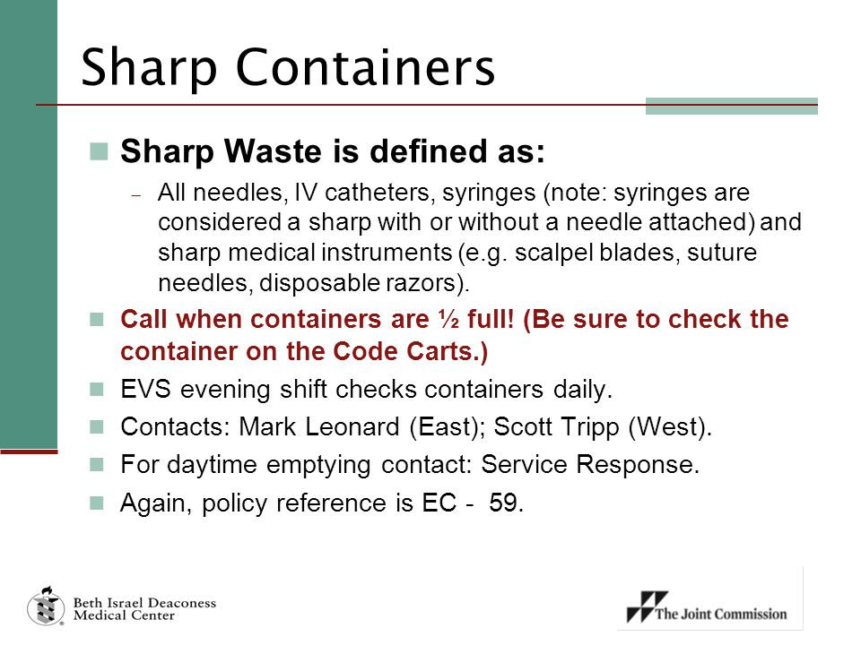 Sharp Containers Sharp Waste is defined as: