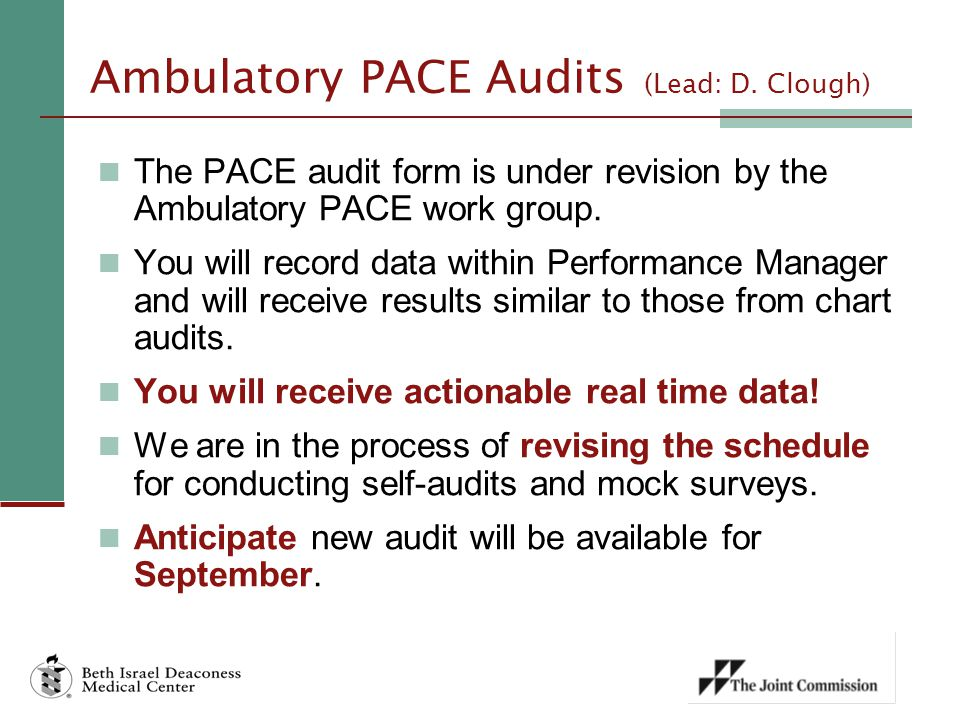 Ambulatory PACE Audits (Lead: D. Clough)