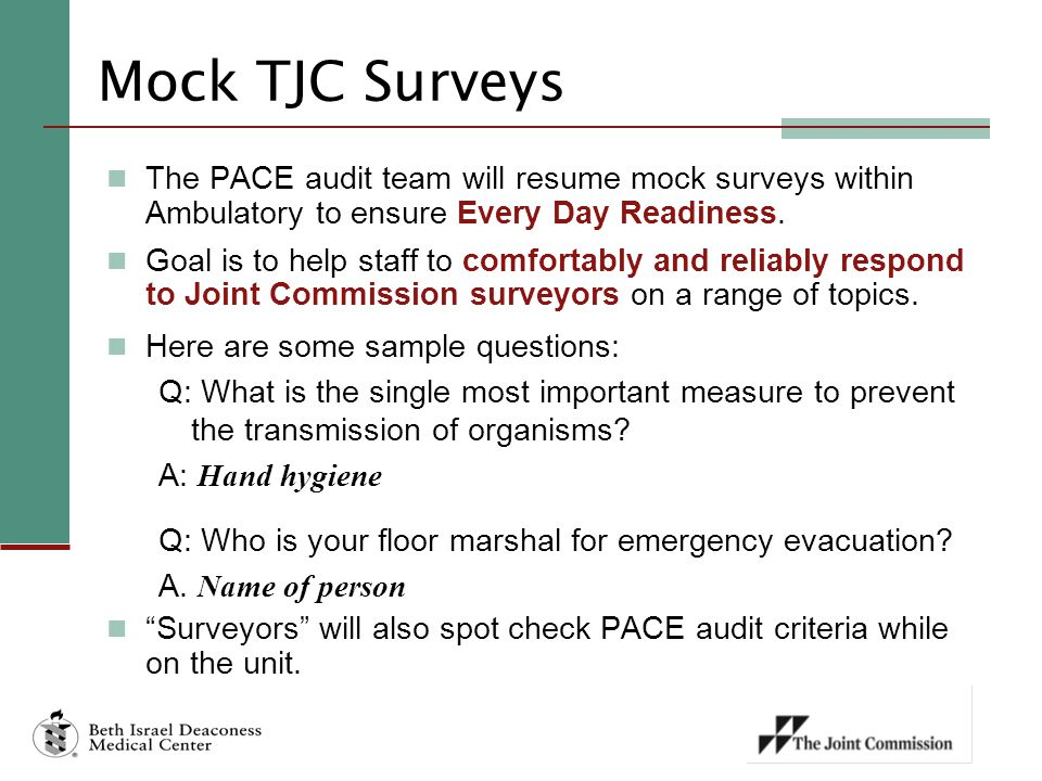 Mock TJC Surveys The PACE audit team will resume mock surveys within Ambulatory to ensure Every Day Readiness.