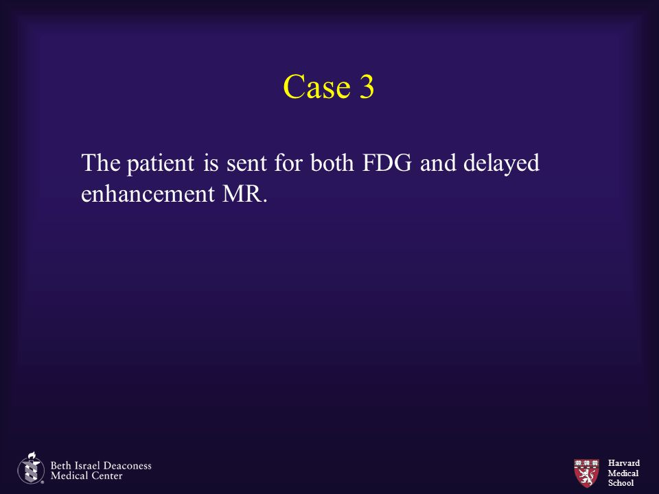 Case 3 The patient is sent for both FDG and delayed enhancement MR.