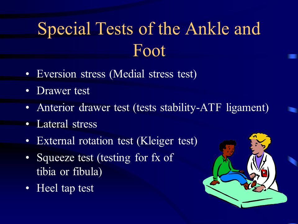 Special Tests of the Ankle and Foot