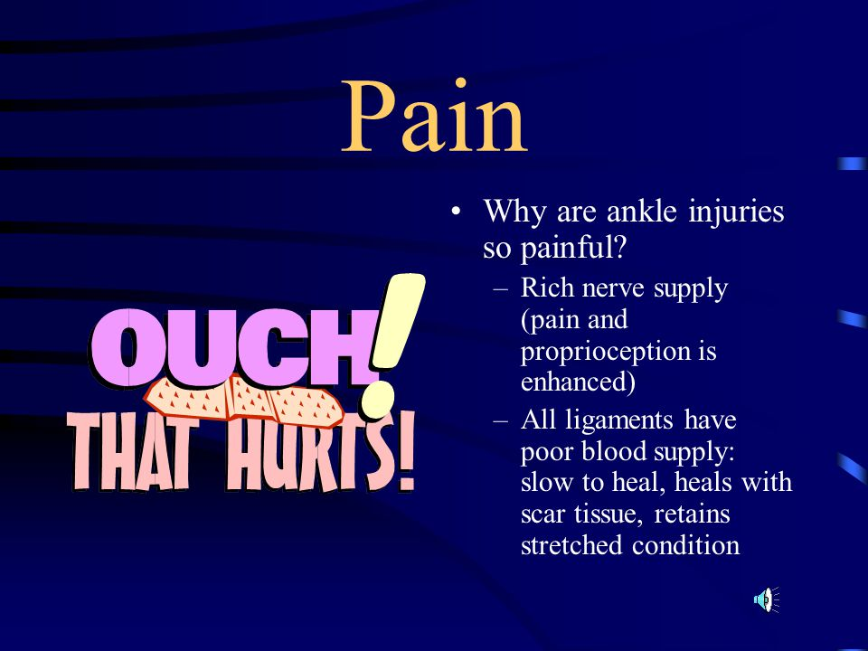 Pain Why are ankle injuries so painful