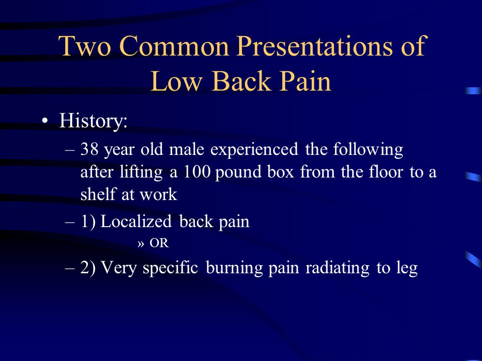 Two Common Presentations of Low Back Pain