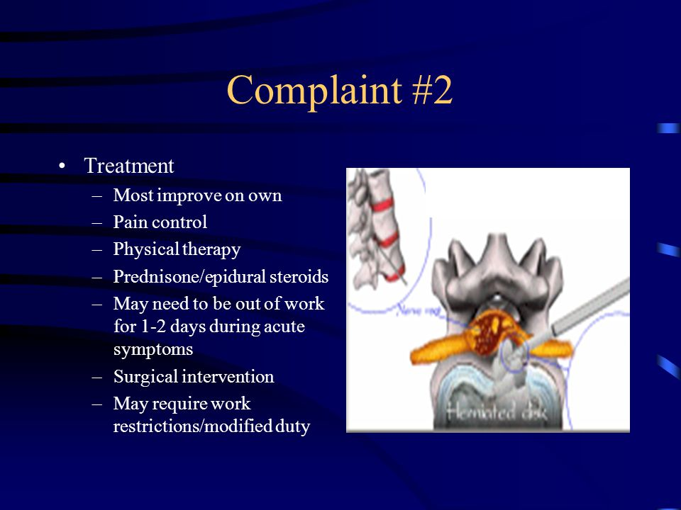 Complaint #2 Treatment Most improve on own Pain control