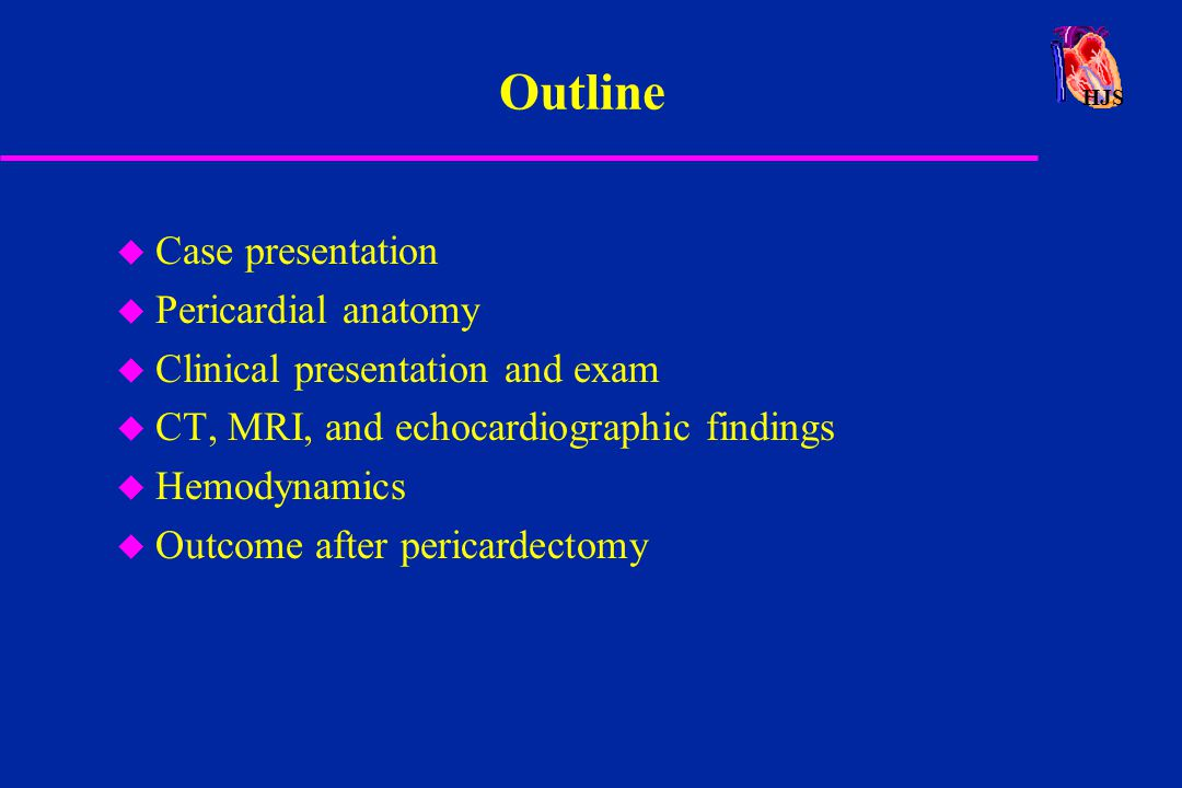 Outline Case presentation Pericardial anatomy