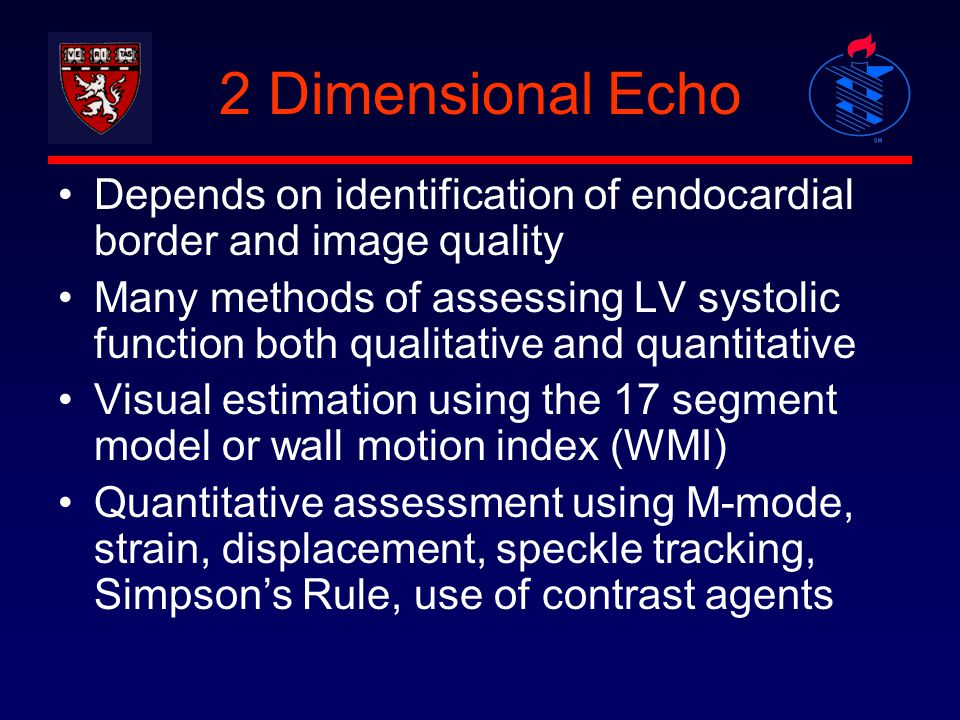 2 Dimensional Echo Depends on identification of endocardial border and image quality.
