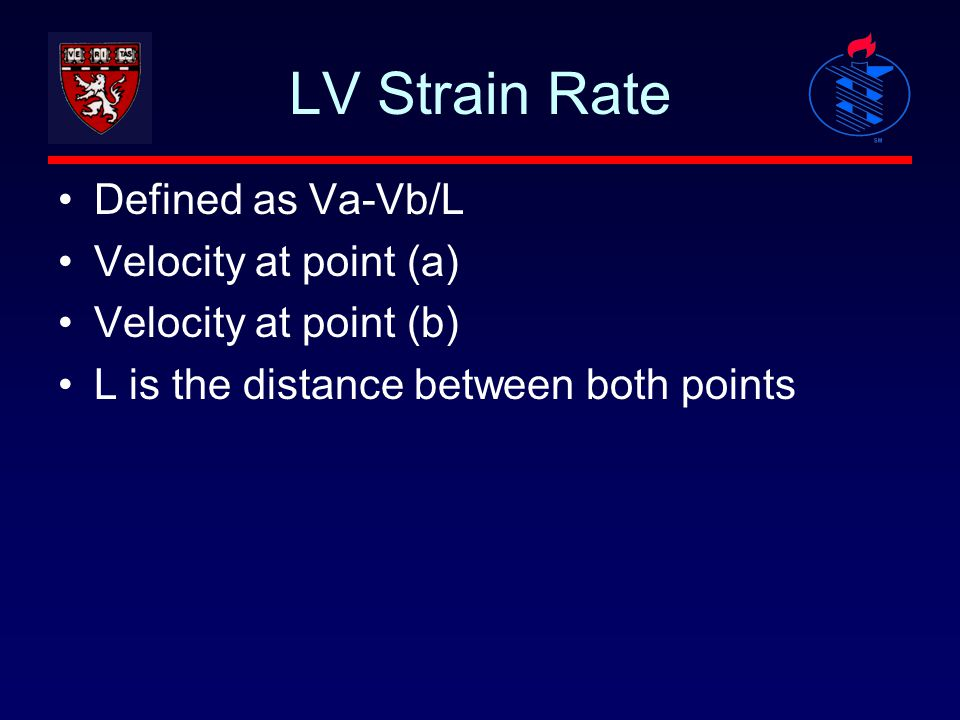 LV Strain Rate Defined as Va-Vb/L Velocity at point (a)
