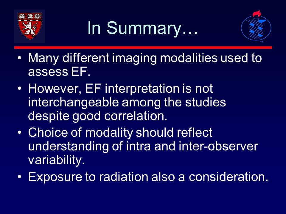In Summary… Many different imaging modalities used to assess EF.