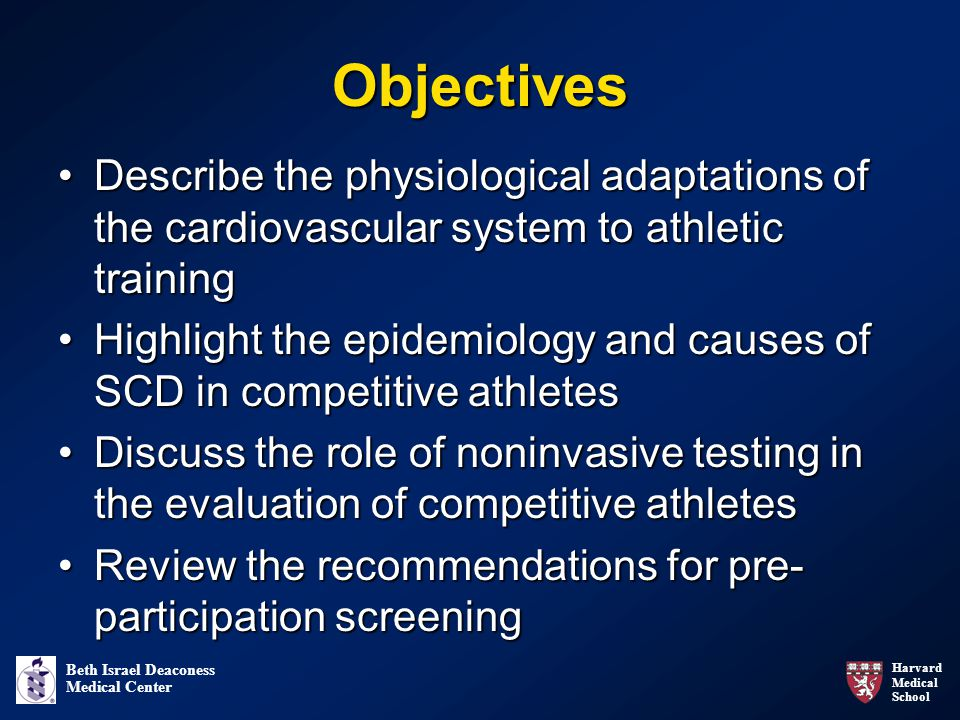 Objectives Describe the physiological adaptations of the cardiovascular system to athletic training.