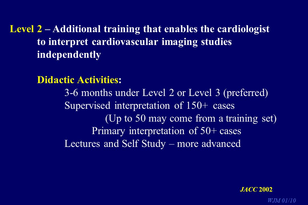 Level 2 – Additional training that enables the cardiologist