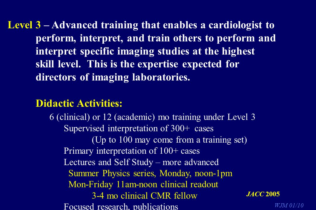 Level 3 – Advanced training that enables a cardiologist to