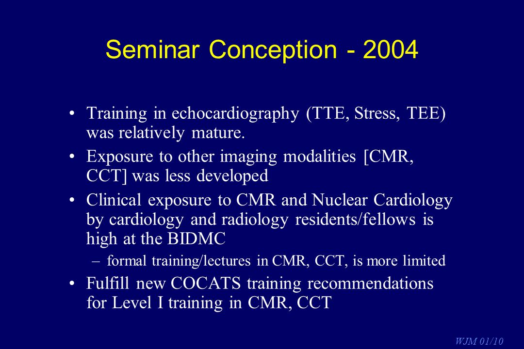 Seminar Conception - 2004 Training in echocardiography (TTE, Stress, TEE) was relatively mature.