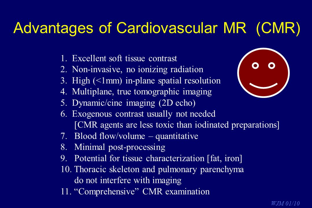 Advantages of Cardiovascular MR (CMR)