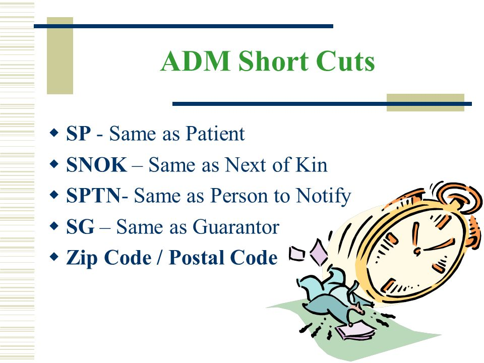 ADM Short Cuts SP - Same as Patient SNOK – Same as Next of Kin