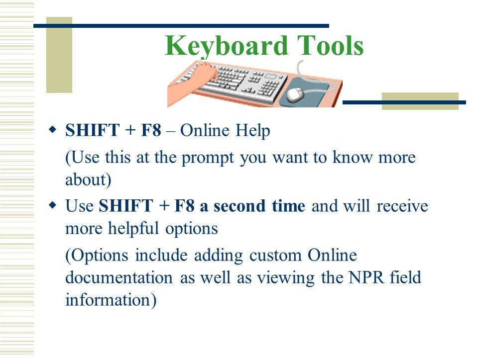 Keyboard Tools SHIFT + F8 – Online Help