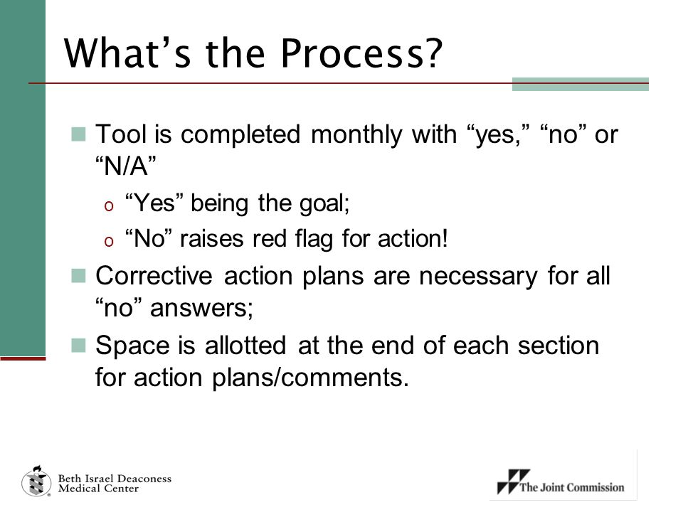 What's the Process Tool is completed monthly with yes, no or N/A Yes being the goal; No raises red flag for action!