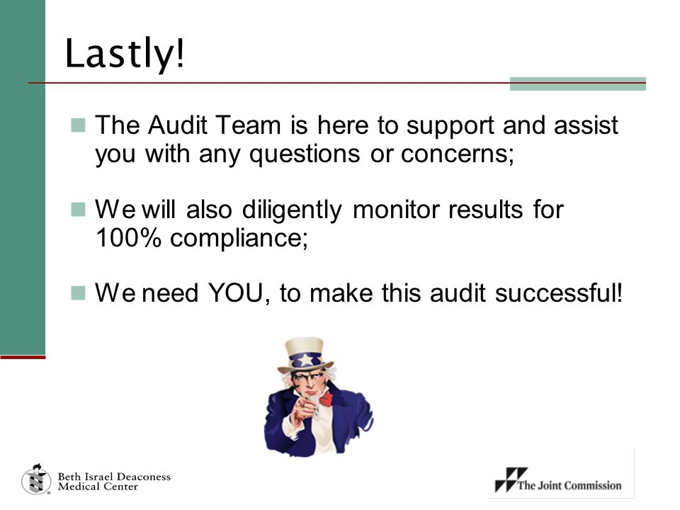 Lastly! The Audit Team is here to support and assist you with any questions or concerns;
