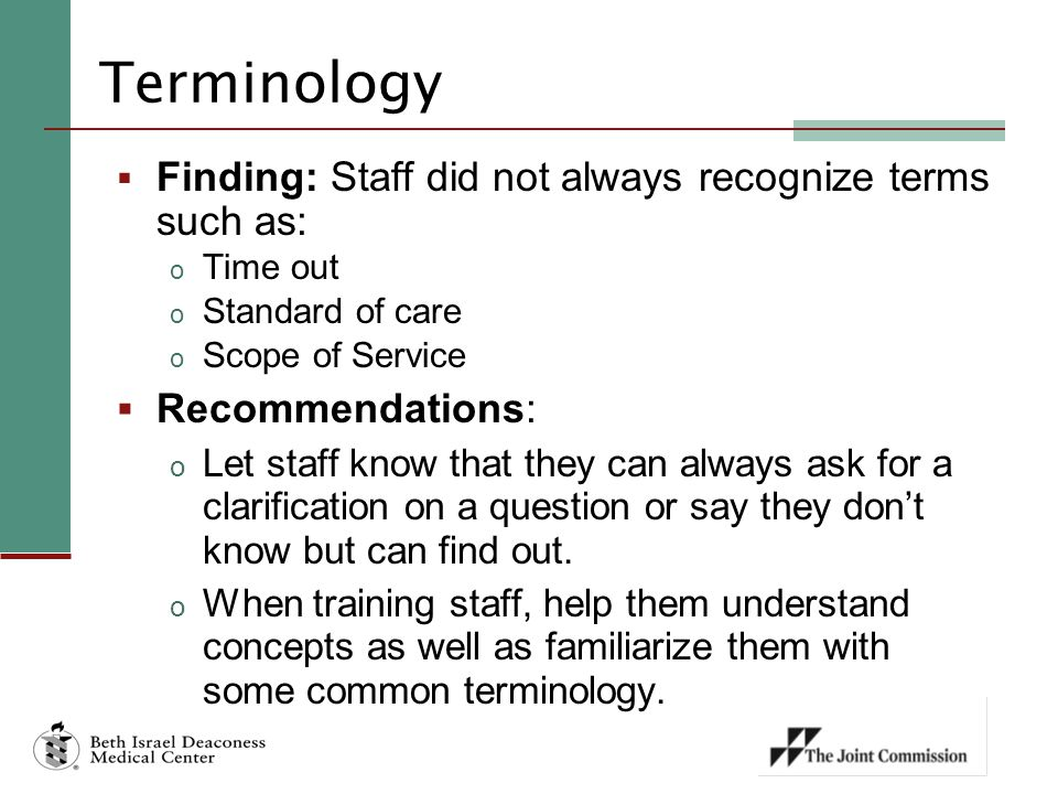 Terminology Finding: Staff did not always recognize terms such as: