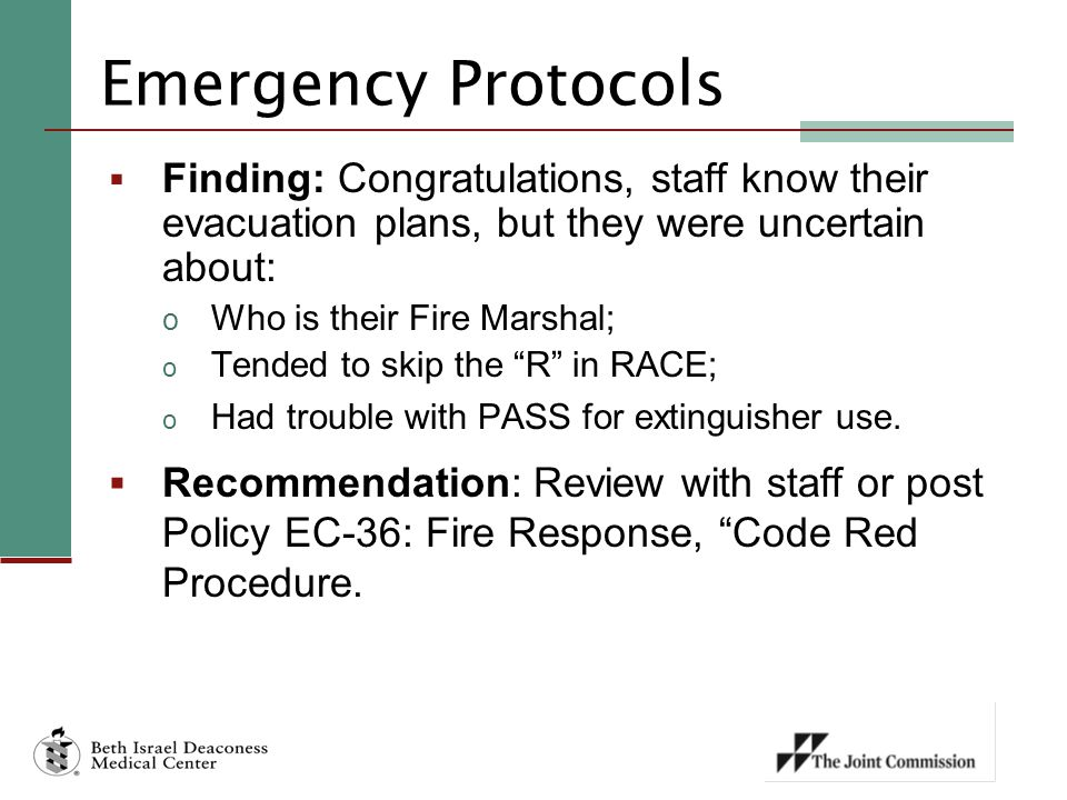 Emergency Protocols Finding: Congratulations, staff know their evacuation plans, but they were uncertain about: