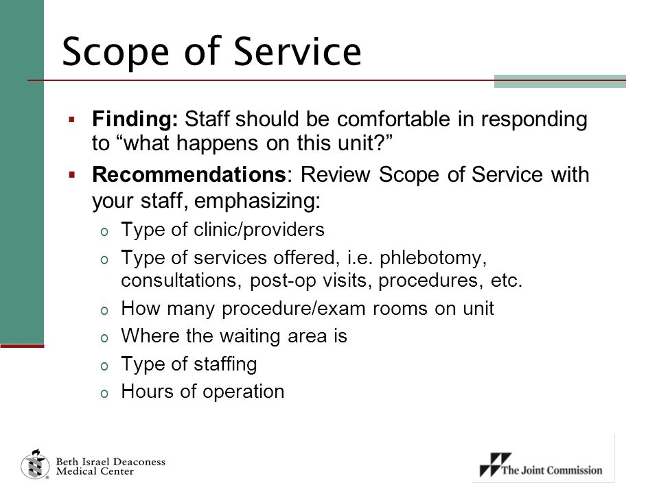 Scope of Service Finding: Staff should be comfortable in responding to what happens on this unit