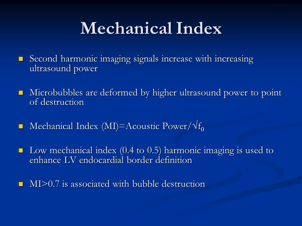Mechanical Index Second harmonic imaging signals increase with increasing ultrasound power.