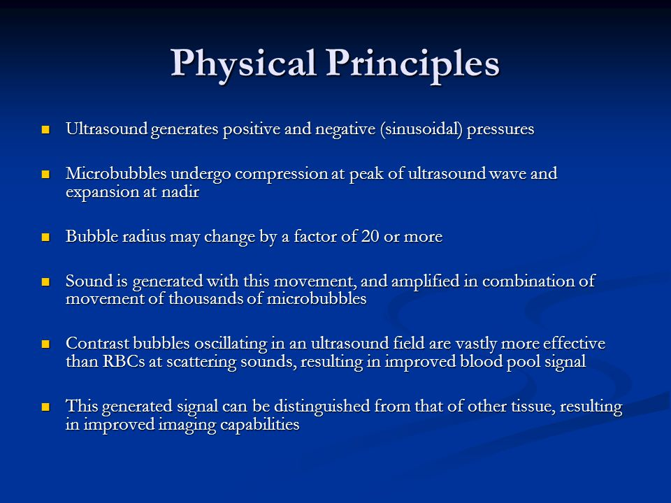 Physical Principles Ultrasound generates positive and negative (sinusoidal) pressures.