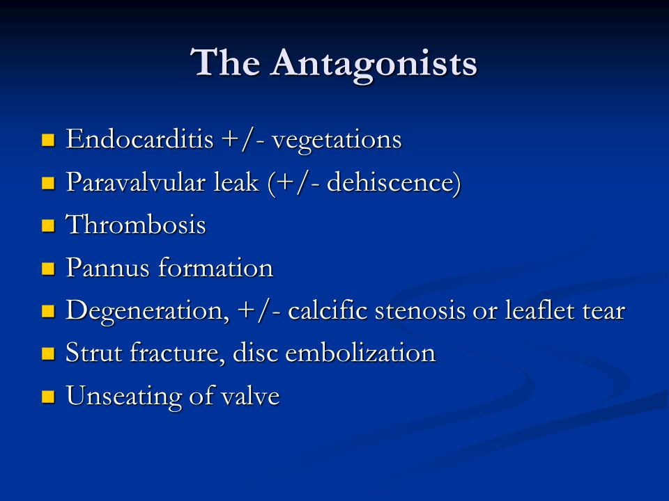 The Antagonists Endocarditis +/- vegetations