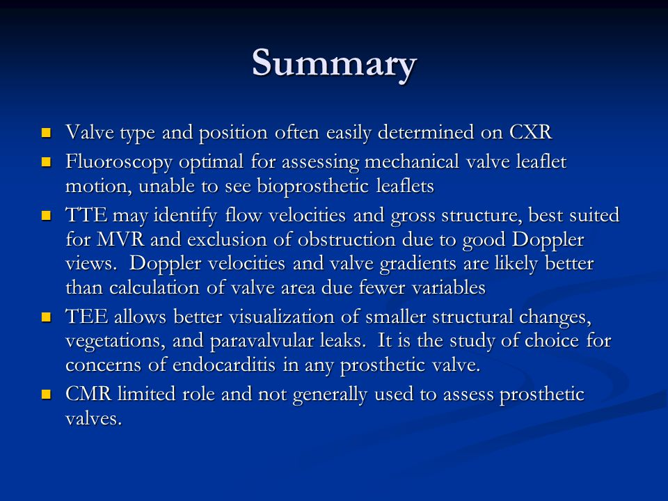 Summary Valve type and position often easily determined on CXR