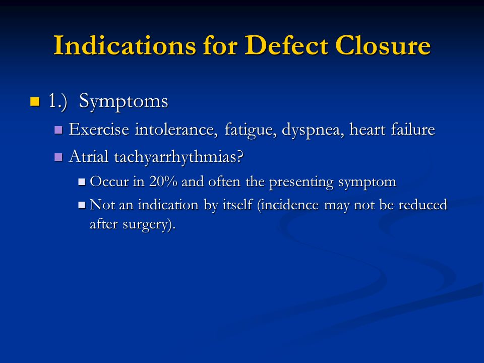 Indications for Defect Closure